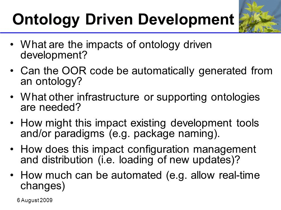 6 August 2009 OOR Administration If the OOR is ontologically driven, what would the OOR s administration ontology look like.