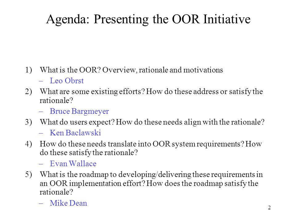 2 Agenda: Presenting the OOR Initiative 1)What is the OOR.