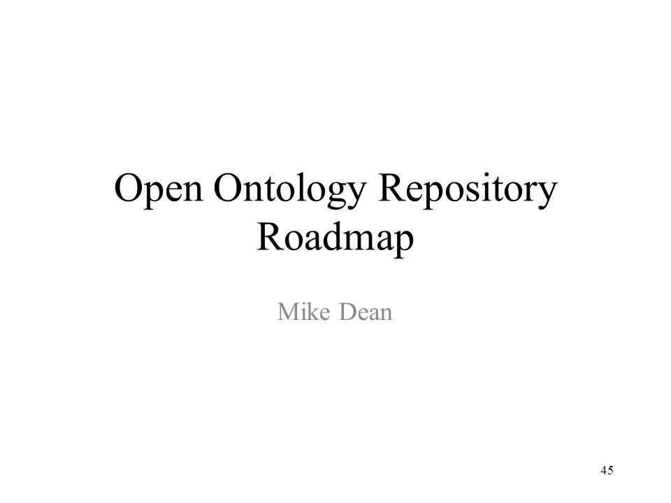 45 Open Ontology Repository Roadmap Mike Dean