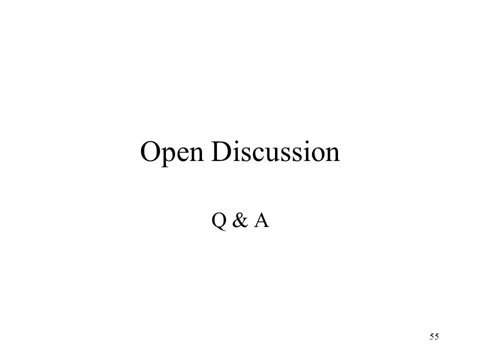 55 Open Discussion Q & A