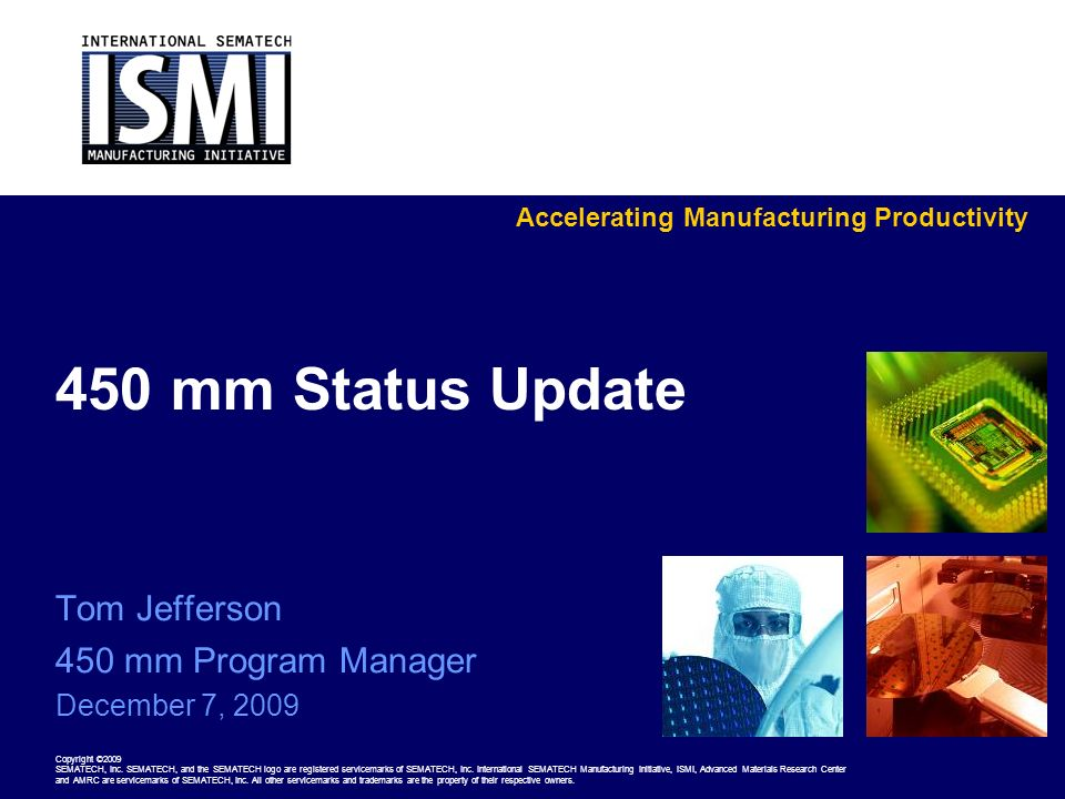 Accelerating Manufacturing Productivity Copyright ©2009 SEMATECH, Inc.