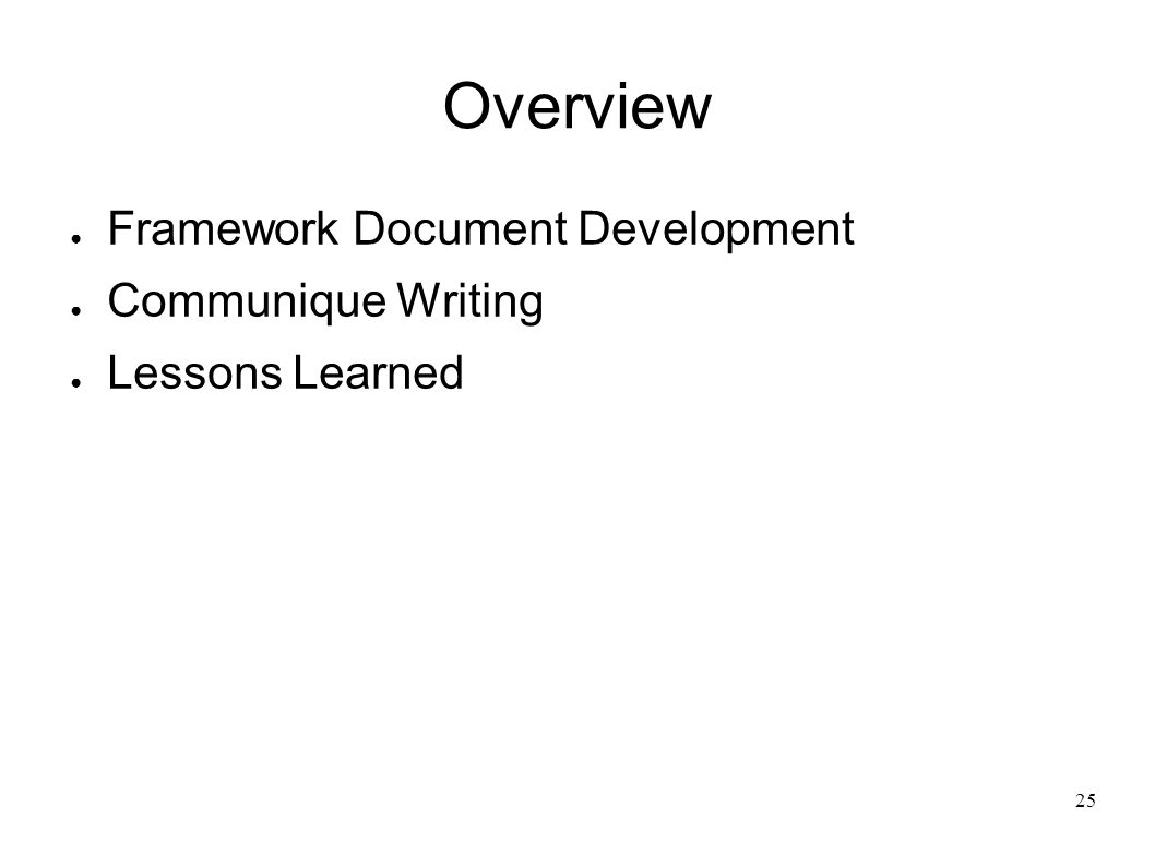 25 Overview Framework Document Development Communique Writing Lessons Learned