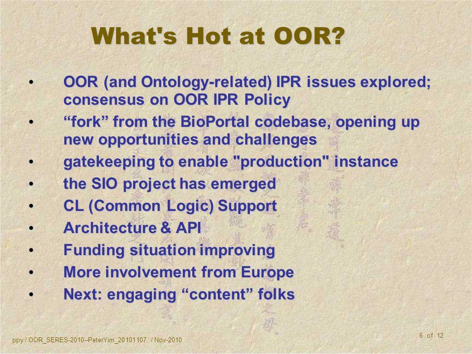 ppy / OOR_SERES-2010--PeterYim_20101107 / Nov-2010 6 of 12 What s Hot at OOR.