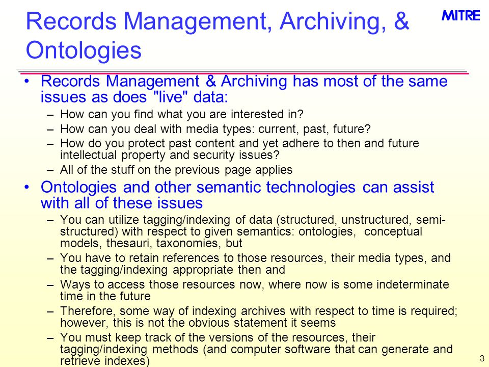 3 Records Management, Archiving, & Ontologies Records Management & Archiving has most of the same issues as does