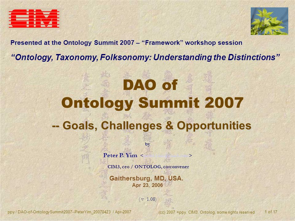 ppy / DAO-of-OntologySummit2007--PeterYim_20070423 / Apr-2007 (cc) 2007 =ppy, CIM3, Ontolog, some rights reserved 1 of 17 DAO of Ontology Summit 2007