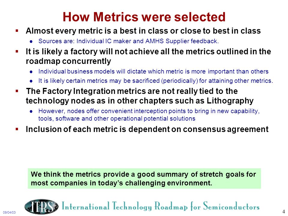 09/04/03 4 How Metrics were selected Almost every metric is a best in class or close to best in class Sources are: Individual IC maker and AMHS Suppli