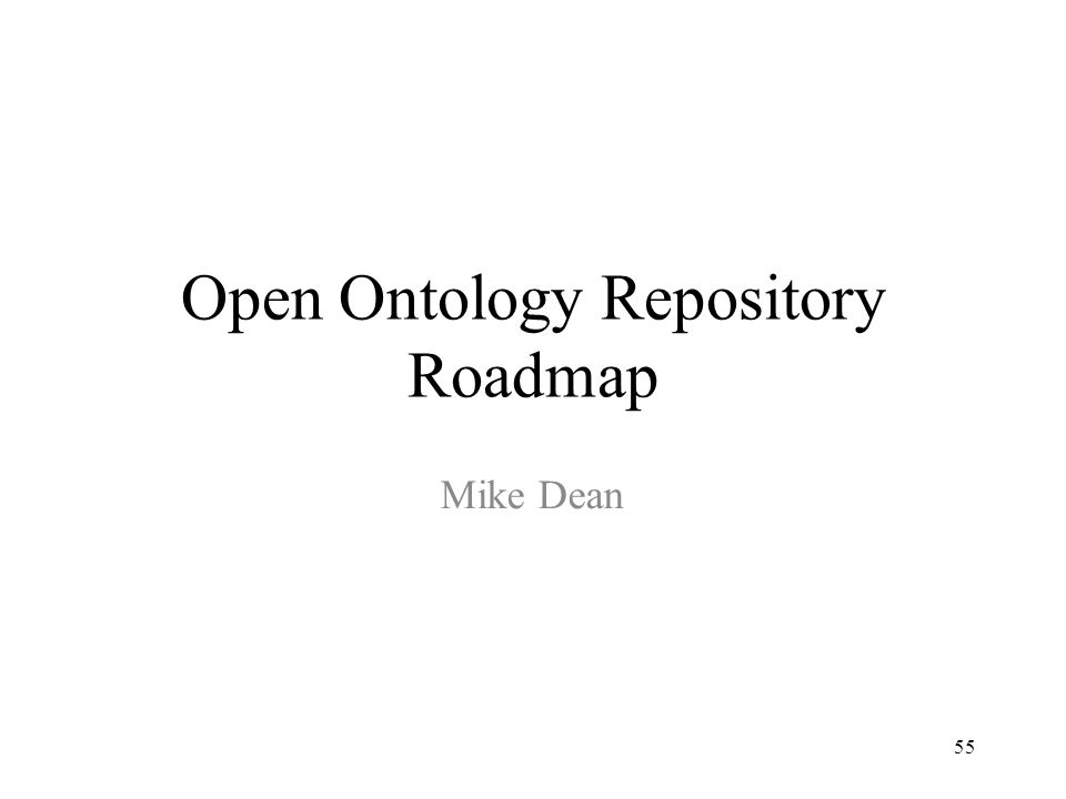 55 Open Ontology Repository Roadmap Mike Dean