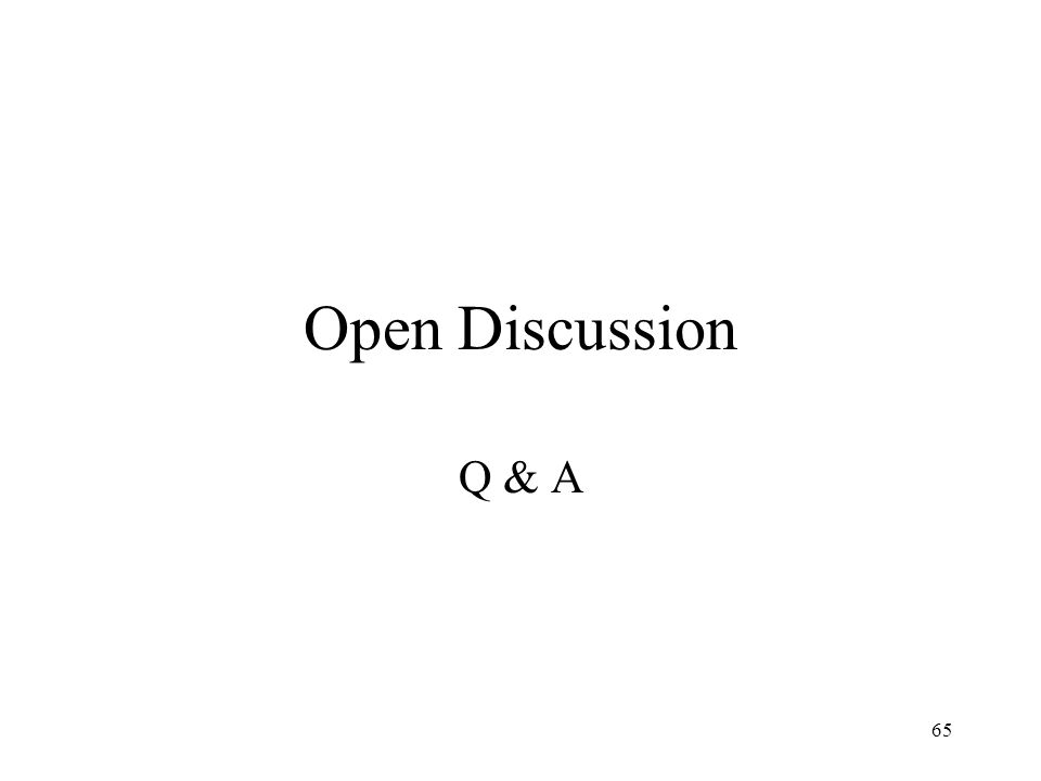65 Open Discussion Q & A