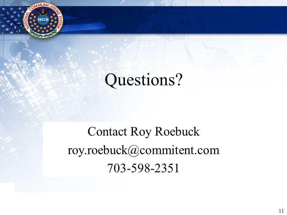 11 Questions? Contact Roy Roebuck roy.roebuck@commitent.com 703-598-2351