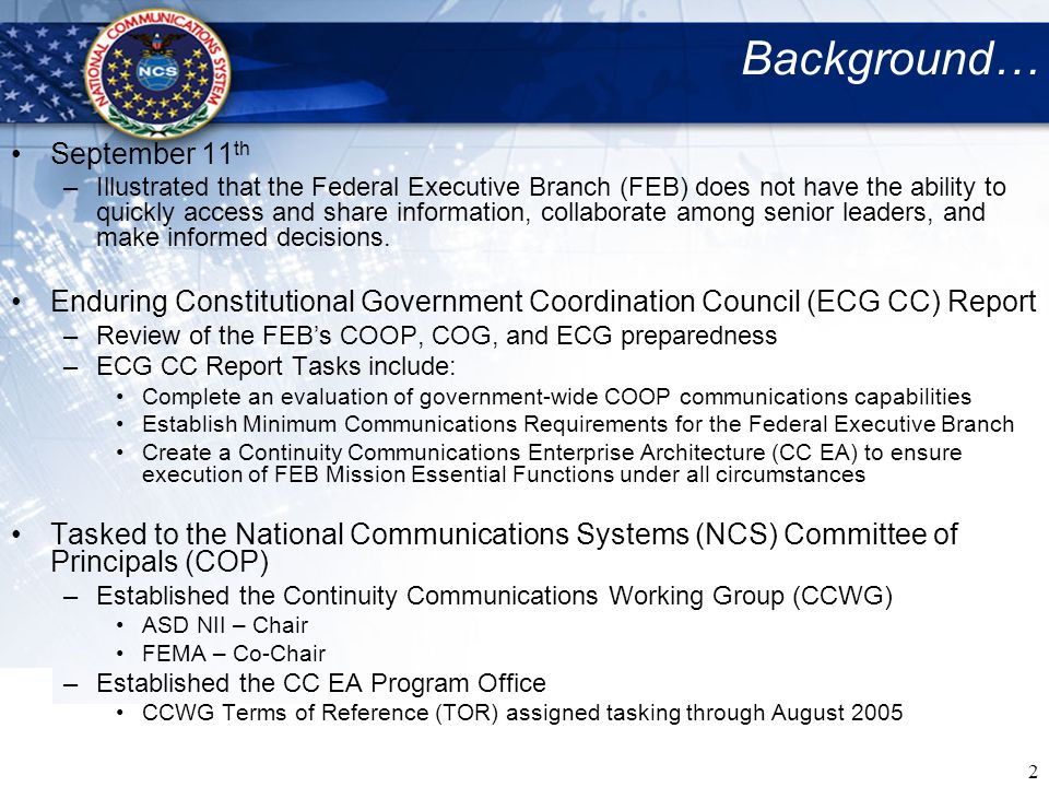 2 Background… September 11 th –Illustrated that the Federal Executive Branch (FEB) does not have the ability to quickly access and share information,