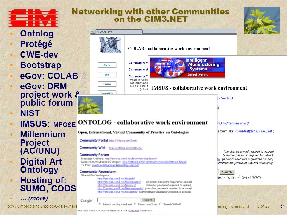 ppy / OntologizingOntolog-Goals-Challenges-OpportunitiesPeterYim_20060723 / Jul-2006 (cc) 2006 =ppy, CIM3, some rights reserved 9 of 23 9 Networking w