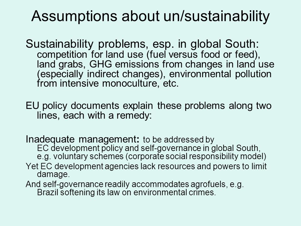 Assumptions about un/sustainability Sustainability problems, esp.