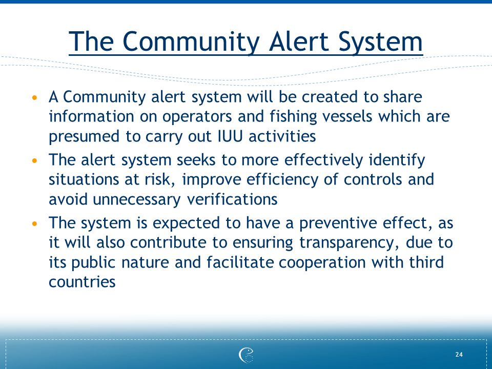 24 The Community Alert System A Community alert system will be created to share information on operators and fishing vessels which are presumed to car