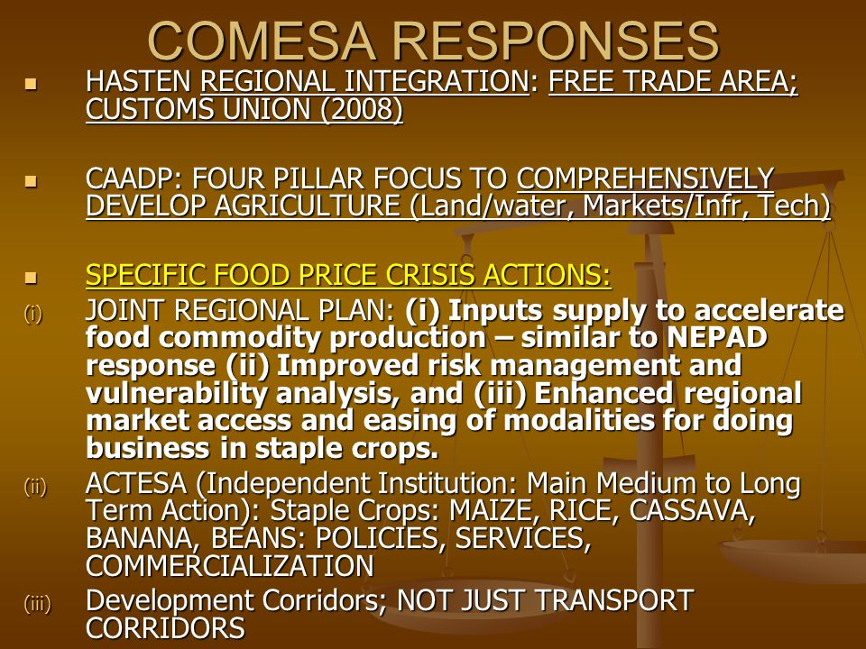 COMESA RESPONSES HASTEN REGIONAL INTEGRATION: FREE TRADE AREA; CUSTOMS UNION (2008) HASTEN REGIONAL INTEGRATION: FREE TRADE AREA; CUSTOMS UNION (2008)