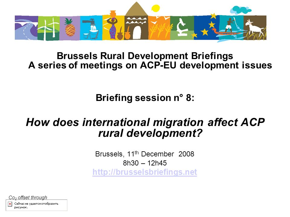 Brussels Rural Development Briefings A series of meetings on ACP-EU development issues Briefing session n° 8: How does international migration affect