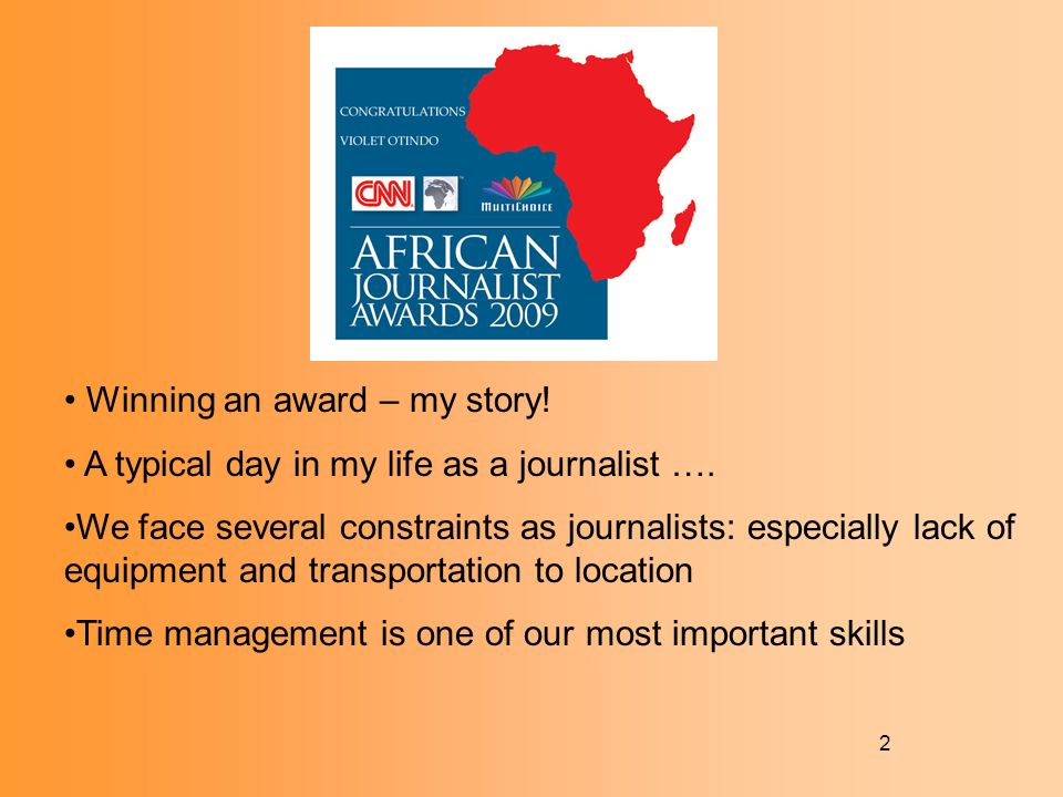 2 Winning an award – my story. A typical day in my life as a journalist ….