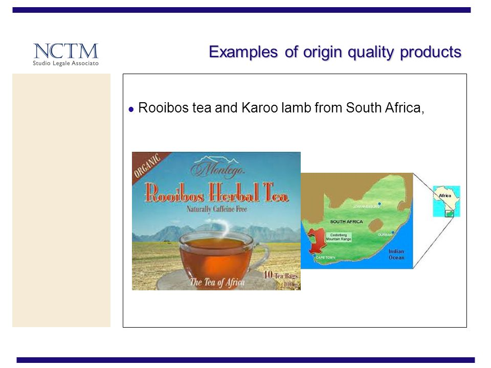 Examples of origin quality products Rooibos tea and Karoo lamb from South Africa,