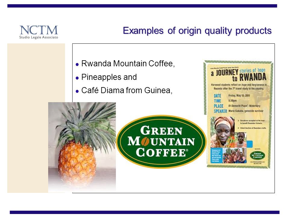 Examples of origin quality products Rwanda Mountain Coffee, Pineapples and Café Diama from Guinea,