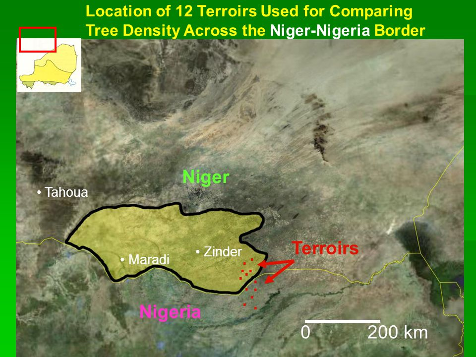Location of 12 Terroirs Used for Comparing Tree Density Across the Niger-Nigeria Border Niger Zinder Maradi Tahoua 0 200 km Nigeria Terroirs
