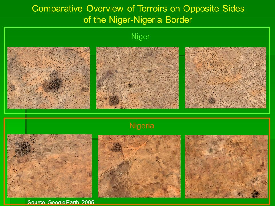 Comparative Overview of Terroirs on Opposite Sides of the Niger-Nigeria Border Source: Google Earth, 2005 Niger Nigeria