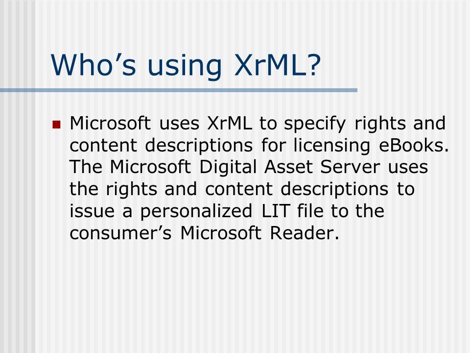 Whos using XrML.