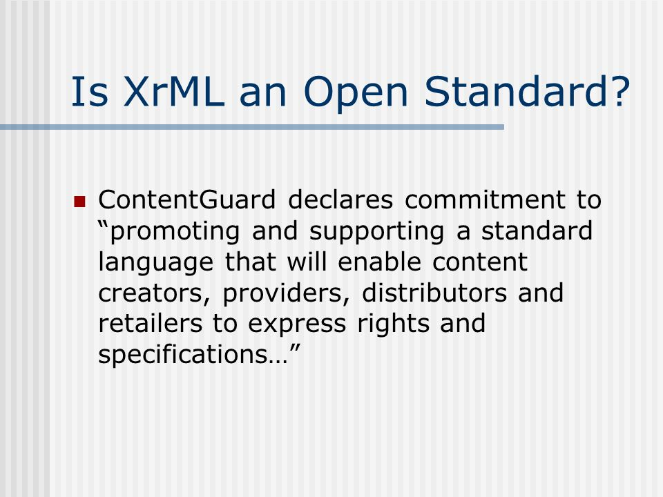 Is XrML an Open Standard.