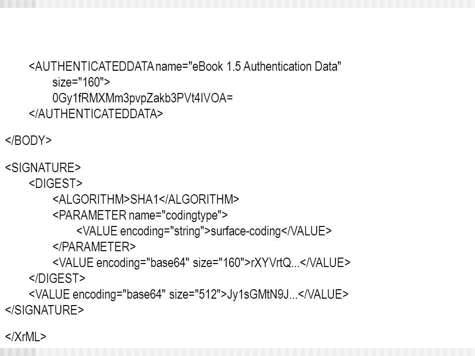 <AUTHENTICATEDDATA name= eBook 1.5 Authentication Data size= 160 > 0Gy1fRMXMm3pvpZakb3PVt4IVOA= SHA1 surface-coding rXYVrtQ...