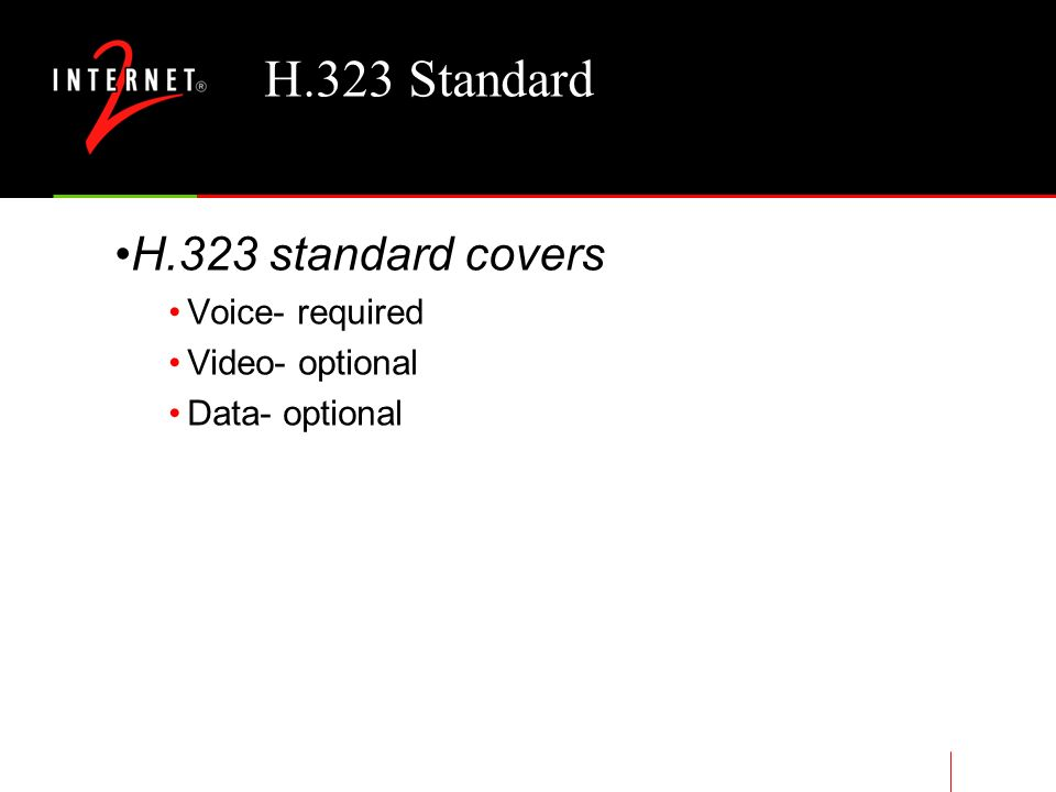 H.323 Standard H.323 Components Terminals (Clients) Gateways GateKeepers Multipoint Control Units (MCUs)