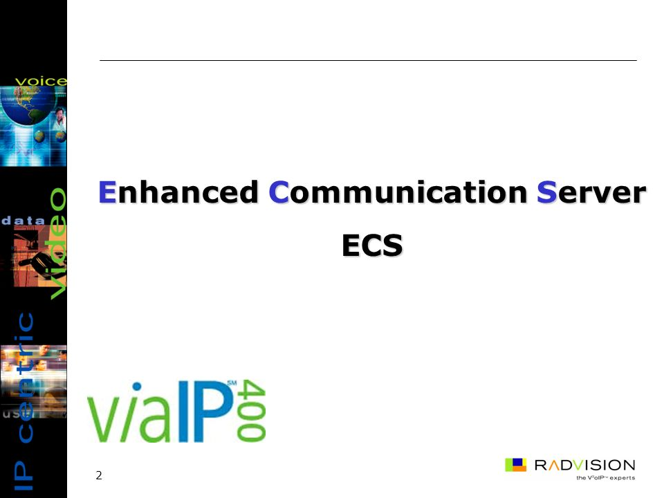 2 Enhanced Communication Server ECS