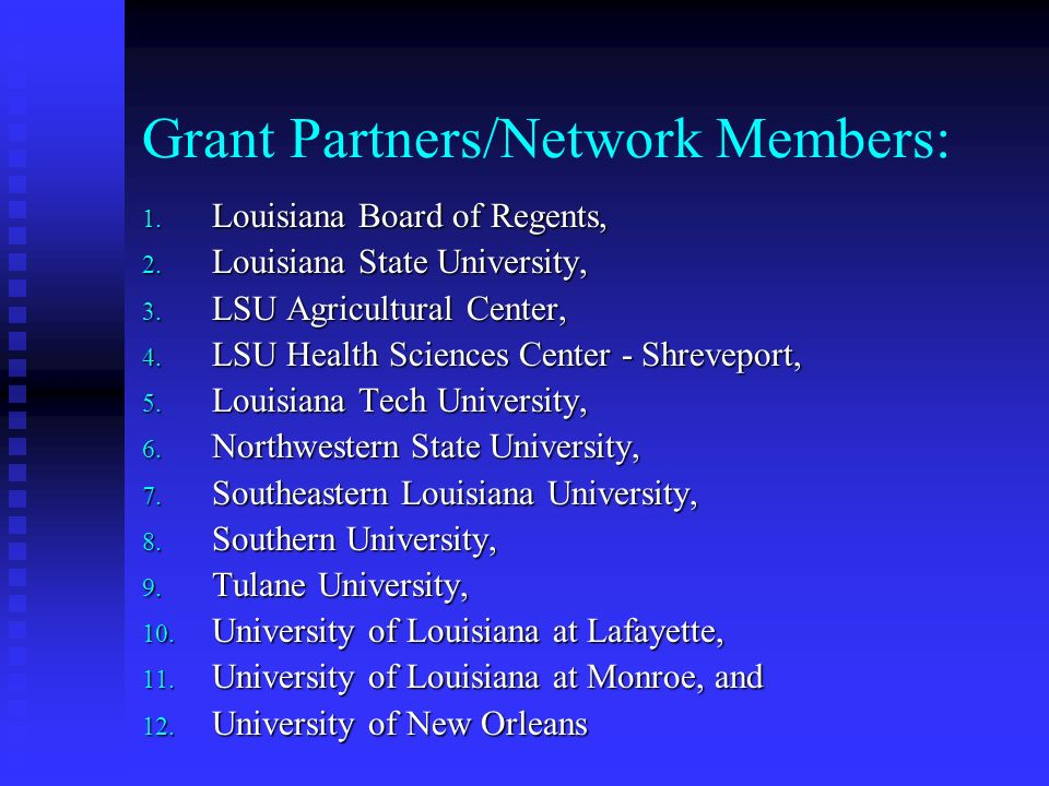 Grant Partners/Network Members: 1. Louisiana Board of Regents, 2.