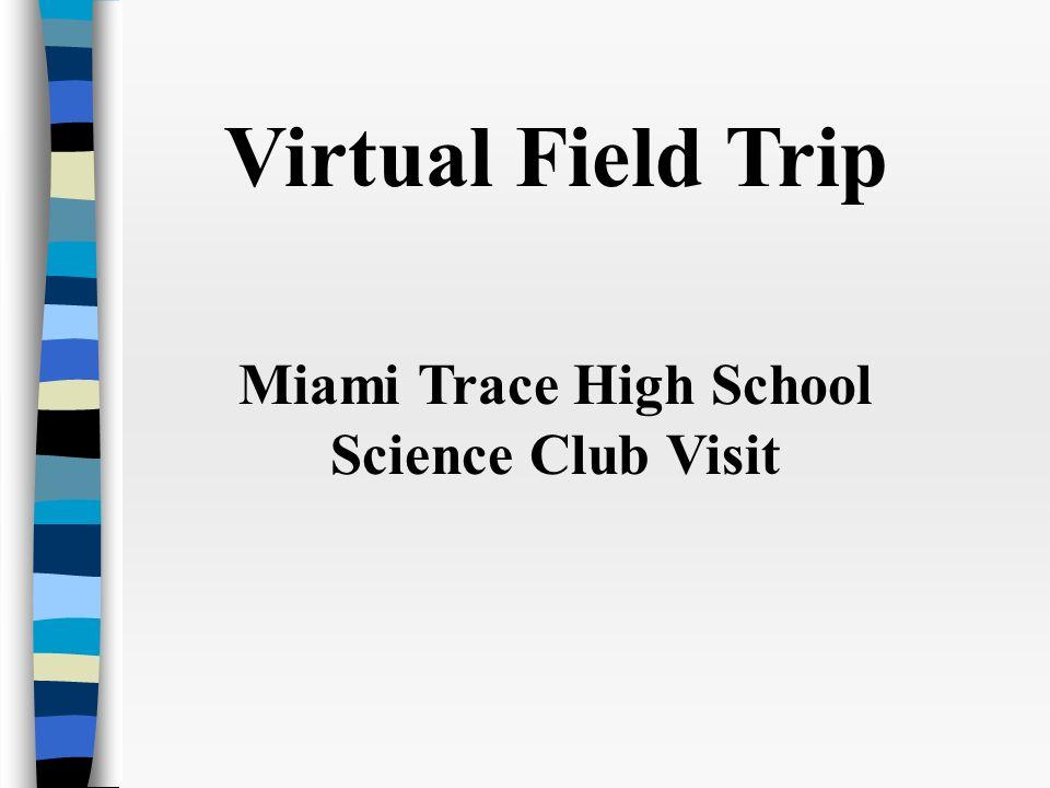 Virtual Field Trip Miami Trace High School Science Club Visit