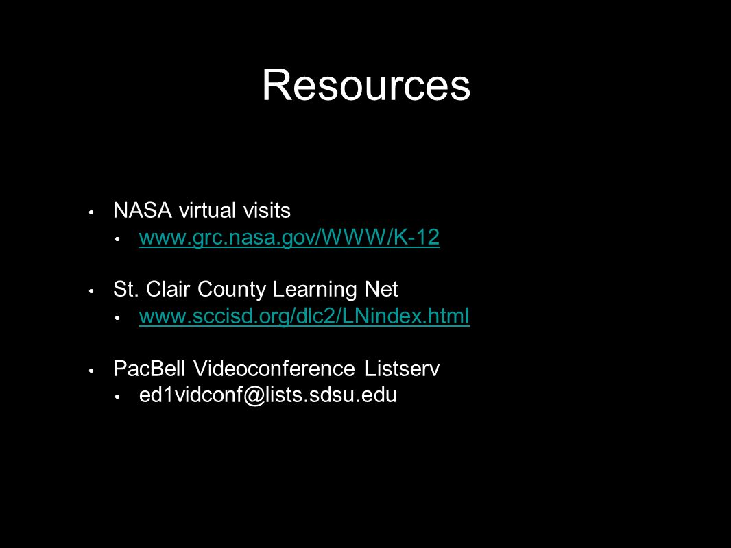 Resources NASA virtual visits www.grc.nasa.gov/WWW/K-12 St.
