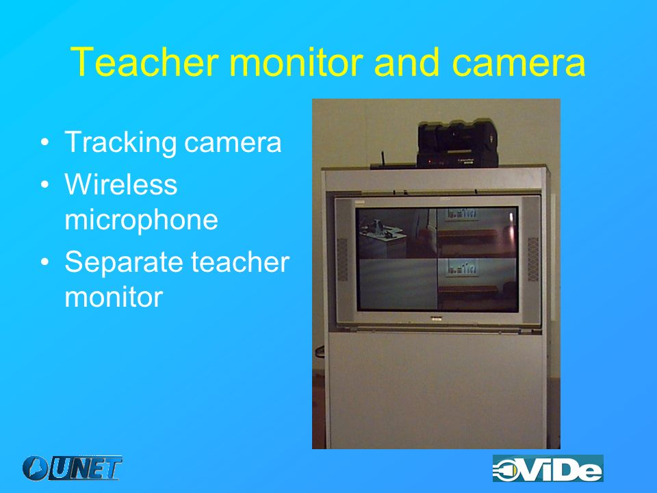 Teacher monitor and camera Tracking camera Wireless microphone Separate teacher monitor