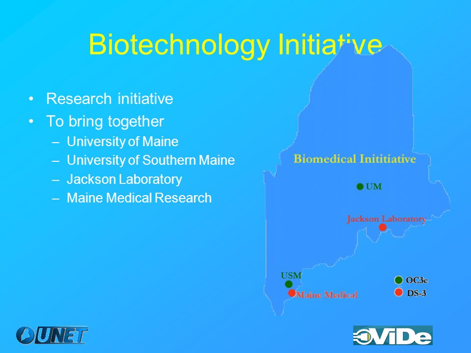 Research initiative To bring together –University of Maine –University of Southern Maine –Jackson Laboratory –Maine Medical Research Biotechnology Initiative