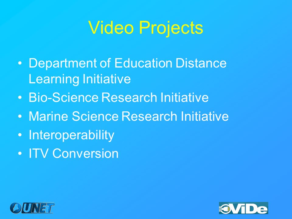 Video Projects Department of Education Distance Learning Initiative Bio-Science Research Initiative Marine Science Research Initiative Interoperability ITV Conversion