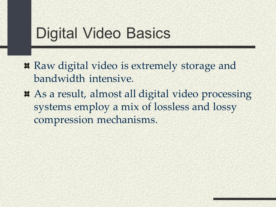 Sampling, Migration & Artifacts 4:4:4 sampling fulfills the digital promise of perfect copies across generations, but Most video equipment doesnt actually support it.