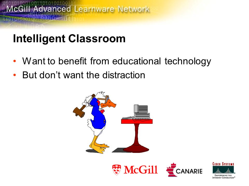 Intelligent Classroom Want to benefit from educational technology But dont want the distraction