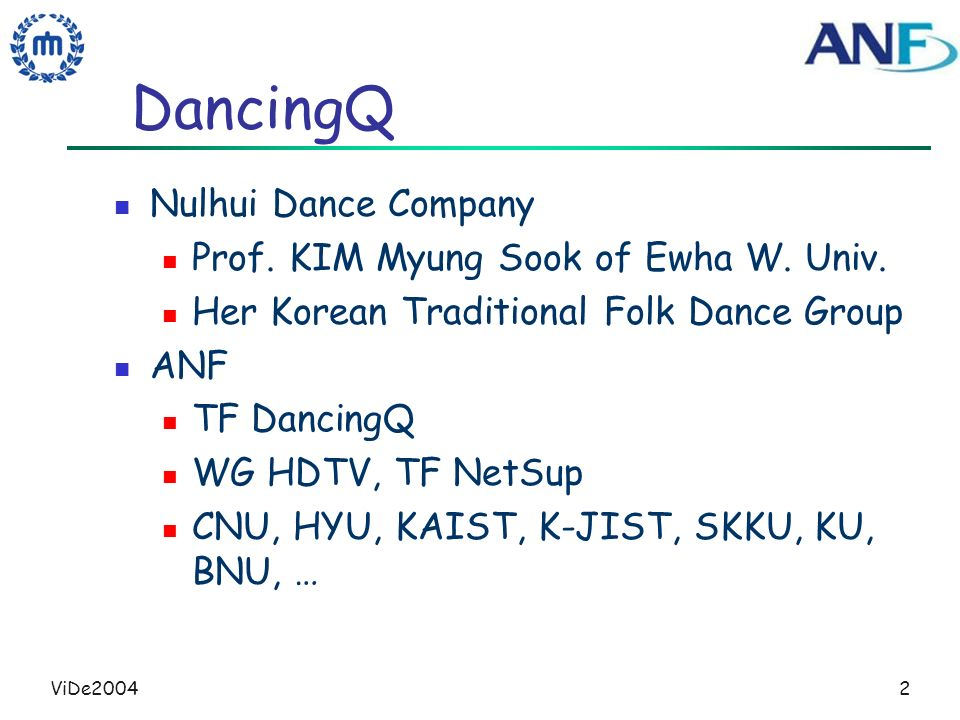 ViDe20042 DancingQ Nulhui Dance Company Prof. KIM Myung Sook of Ewha W. Univ. Her Korean Traditional Folk Dance Group ANF TF DancingQ WG HDTV, TF NetS