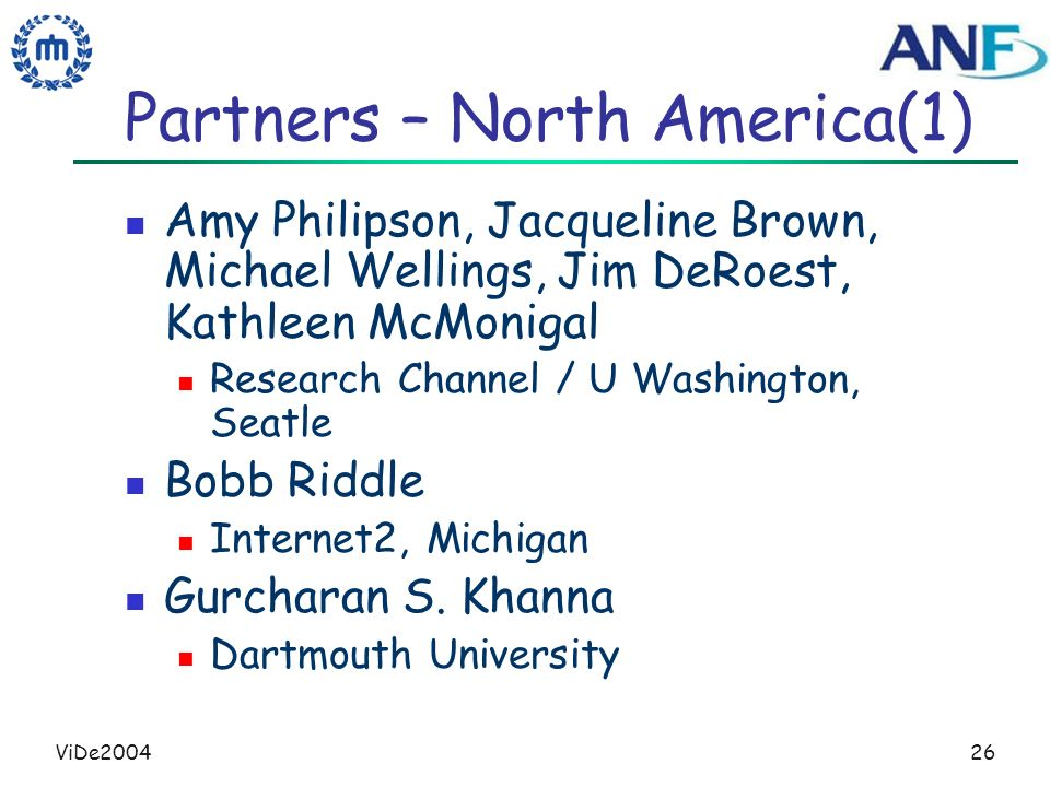 ViDe200426 Partners – North America(1) Amy Philipson, Jacqueline Brown, Michael Wellings, Jim DeRoest, Kathleen McMonigal Research Channel / U Washing