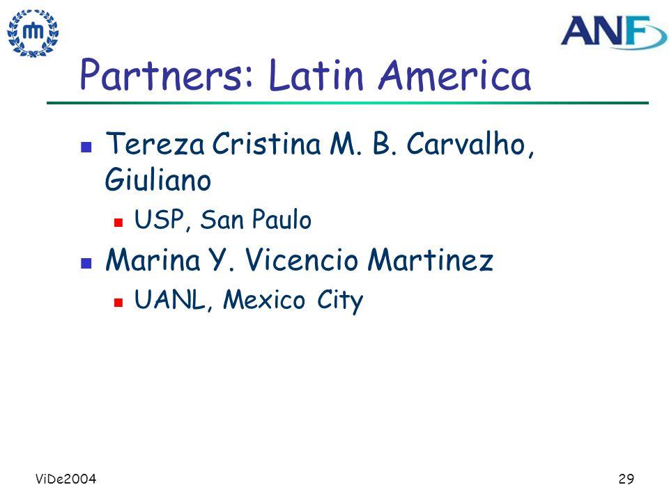 ViDe200429 Partners: Latin America Tereza Cristina M.