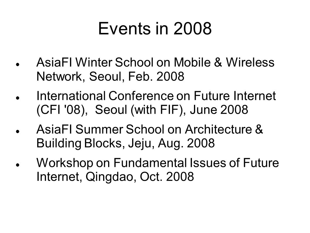 Events in 2008 AsiaFI Winter School on Mobile & Wireless Network, Seoul, Feb.