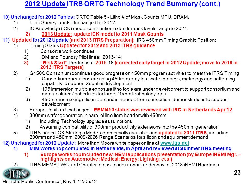 10) Unchanged for 2012 Tables: ORTC Table 5 - Litho # of Mask Counts MPU, DRAM, 1)Litho Survey inputs Unchanged for 2012 2)IC Knowledge (ICK) model co