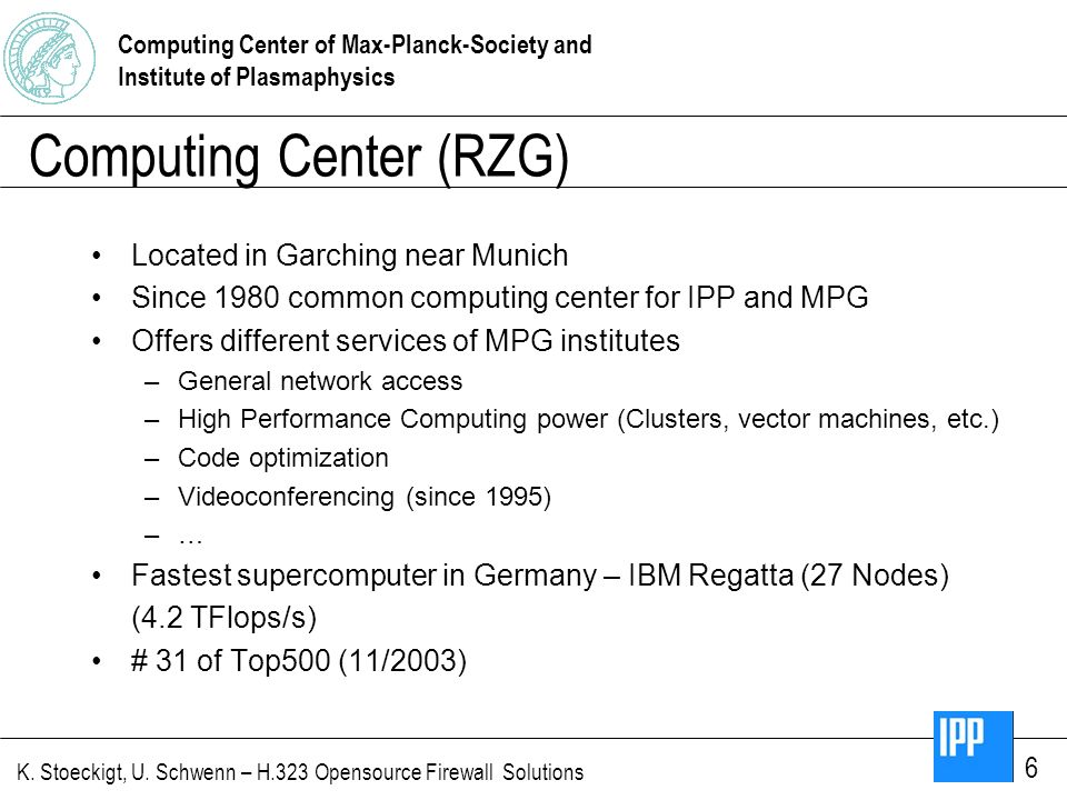 Computing Center of Max-Planck-Society and Institute of Plasmaphysics K.
