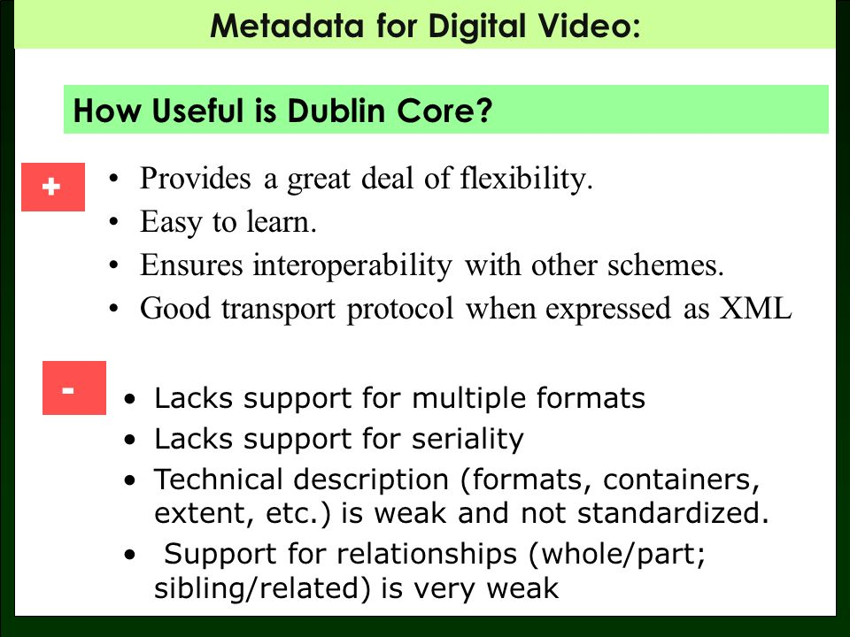 Metadata for Digital Video: Provides a great deal of flexibility.