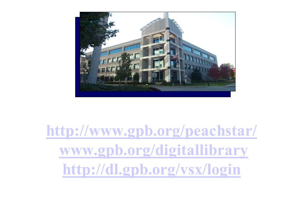 http://www.gpb.org/peachstar/ http://www.gpb.org/peachstar/ www.gpb.org/digitallibrary http://dl.gpb.org/vsx/loginwww.gpb.org/digitallibrary http://dl