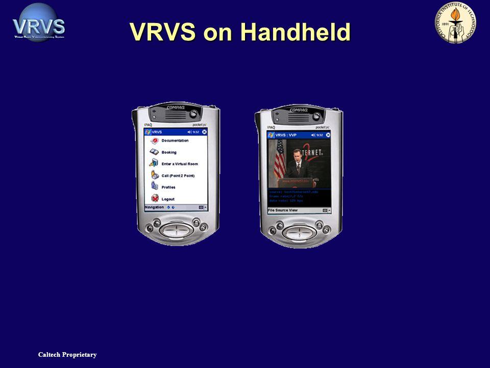 Caltech Proprietary VRVS on Handheld