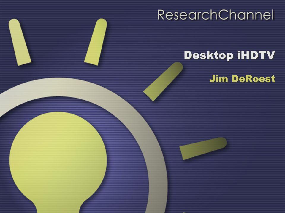 Desktop iHDTV Jim DeRoest