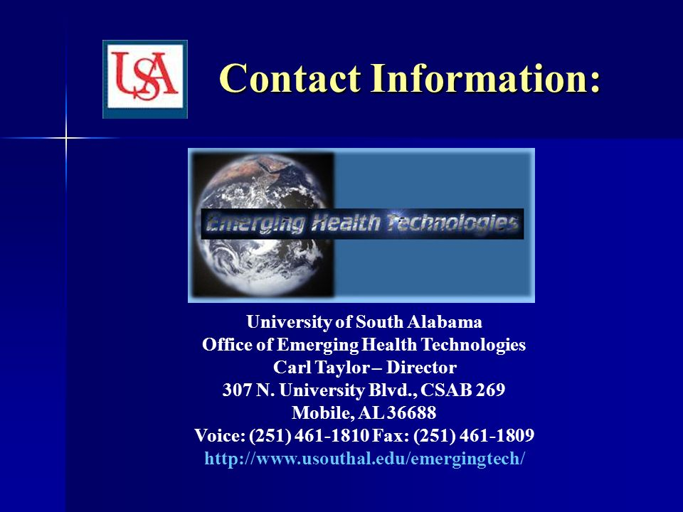 Contact Information: University of South Alabama Office of Emerging Health Technologies Carl Taylor – Director 307 N.