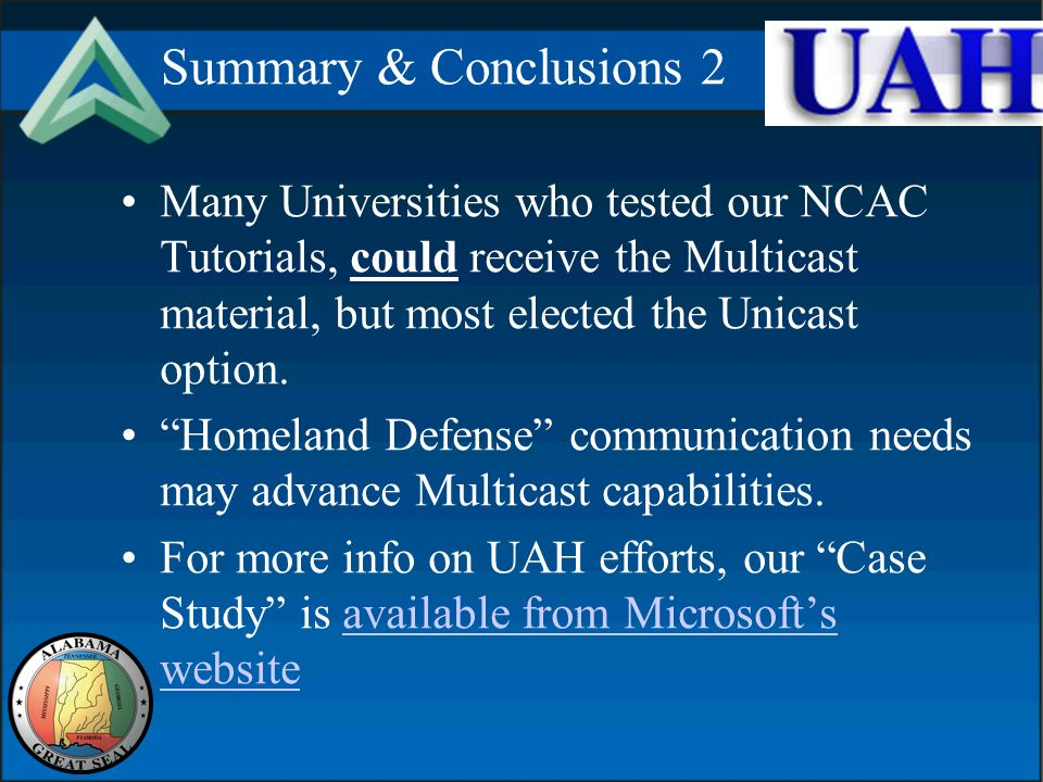 Summary & Conclusions 2 Many Universities who tested our NCAC Tutorials, could receive the Multicast material, but most elected the Unicast option.
