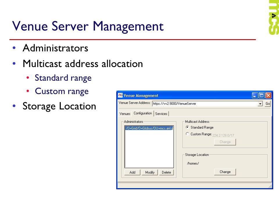 Administrators Multicast address allocation Standard range Custom range Storage Location